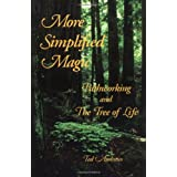 More Simplified Magic: Pathworking and the Tree of Life (Pathworking on the Tree of Life Series)by Ted Andrews