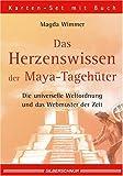 Das Herzenswissen der Maya- Tagehüter.  Die universelle Weltordnung und das Webmuster der Zeit. 38 Karten mit Begleitbuch.