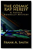 The Cosmic Ray Heresy: A Father Donnelly Mystery