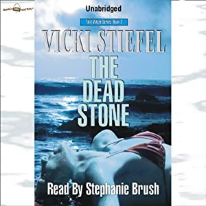 The Dead Stone: Tally Whyte Mystery Series #2 | [Vicki Stiefel]