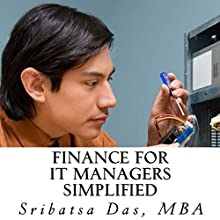 Finance for IT Managers Simplified: Easy Step-by-Step Examples to Master Essential Finance (       UNABRIDGED) by Sribatsa Das Narrated by Dave Wright