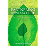 Partnering with Nature: The Wild Path to Reconnecting with the Earthby Catriona MacGregor