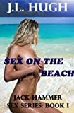 Sex on the Beach - Jack Hammer Sex Series: Book I