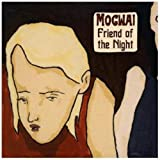 Friend Of The Night by Mogwai [Music CD]