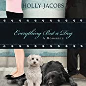 Everything but a Dog: Everything But..., Book 6 | Holly Jacobs
