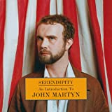 Serendipity: An Introduction To John Martyn John Martyn