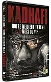 KADHAFI : notre meilleur ennemi