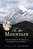 To the Mountain: One Mormon Womans Search for Spirit