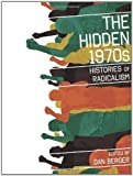 img - for The Hidden 1970s: Histories of Radicalism [2010] book / textbook / text book