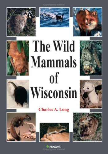 The Wild Mammals of Wisconsin (Faunistica)