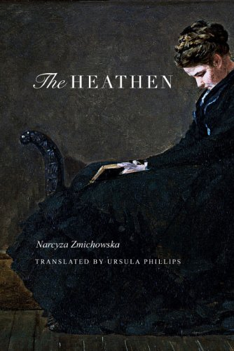 The Heathen: A Novel by Narcyza Zmichowska (2012-11-15)