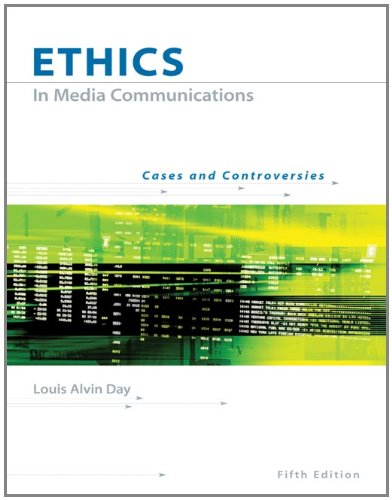 Ethics in Media Communications: Cases and Controversies (with...
