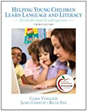 img - for Helping Young Children Learn Language and Literacy: Birth through Kindergarten (3rd Edition) book / textbook / text book