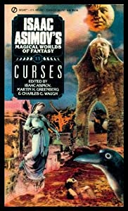 Asimov Fantasies: Curses (Isaac Asimov's Magical Worlds of Fantasy) by Isaac Asimov, Martin H. Greenberg and Charles G. Waugh