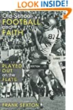 Old-School Football and Faith: Played Out on the Flats
