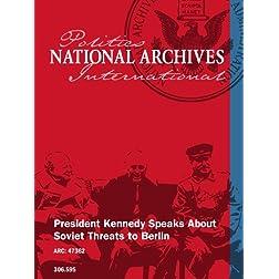 President Kennedy Speaks About Soviet Threats to Berlin