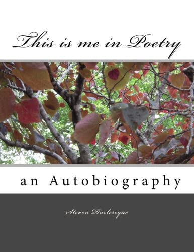 This is me in Poetry: an Autobiography: Volume 1 (Peace and Hope through Poetry)