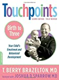 Touchpoints: Birth to 3: Your Child