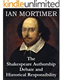 The Shakespeare Authorship Debate and Historical Responsibility: The text of a lecture delivered in the Chapter House of Exeter Cathedral on Thursday 23 April 2015