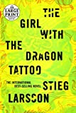 The Girl with the Dragon Tattoo: Book 1 of the Millennium Trilogy (Random House Large Print)