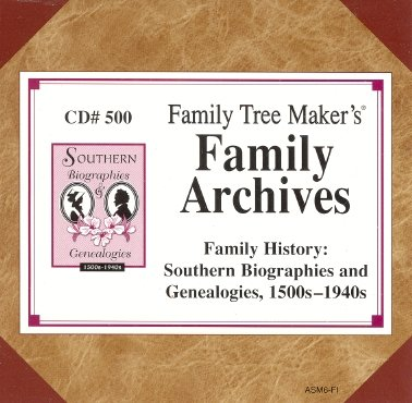 Family Tree Maker Southern Biographies and Genealogies 1500s-1940s