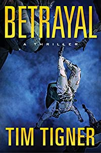 Betrayal: by Tim Tigner ebook deal