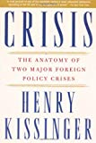 Crisis: The Anatomy of Two Major Foreign Policy Crises (0743249119) by Kissinger, Henry