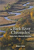 img - for The Bark River Chronicles: Stories from a Wisconsin Watershed book / textbook / text book