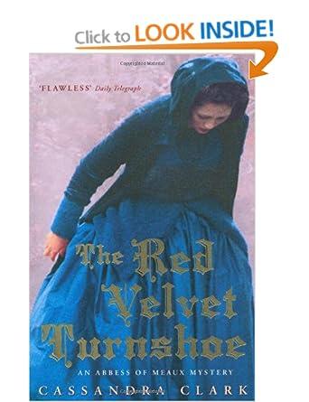 The Red Velvet Turnshoe (Abbess of Meaux Mystery - Cassandra Clark
