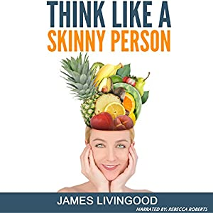 Think Like a Skinny Person Audiobook