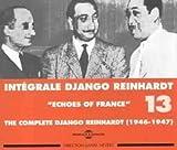 "echange, troc Django Reinhardt, Quintette du Hot Club de France, Django Reinhardt & Stéphane Grappelli, Django Reinhardt With Duke Ellington & His Orchestra - Intégrale Django Reinhardt Vol.13 (1946-1947) ""Echoes Of France"""