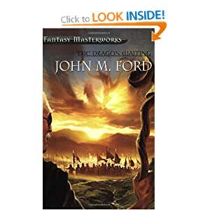 The Dragon Waiting : A Masque of History (Fantasy Masterworks) John M Ford