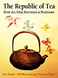 img - for The Republic of Tea: How an Idea Becomes a Business book / textbook / text book