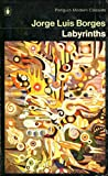 Labyrinths: Selected Stories and Other Writings (Modern Classics) (0140029818) by Borges, Jorge Luis