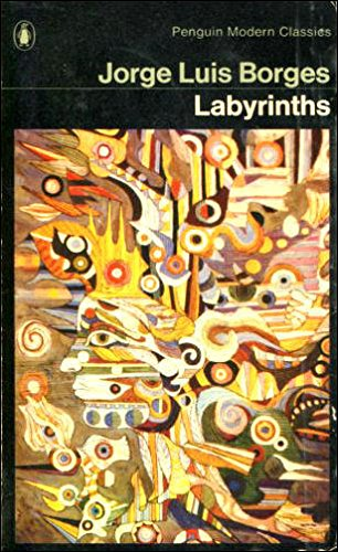 Labyrinths: Selected Stories and Other Writings (Modern Classics)