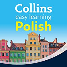 Polish Easy Learning Audio Course: Learn to speak Polish the easy way with Collins (       UNABRIDGED) by Hania Forss, Rosi McNab Narrated by Collins