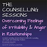 Overcoming Feelings of Irritability and Anger in Relationships: The Counselling Sessions | Louise Palmer
