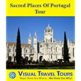 SACRED PLACES OF PORTUGAL TOUR - A Self-guided Driving/Walking Tour - Includes insider tips and photos of all...