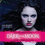 Dark of the Moon: Dark Guardian, Book 3 (       UNABRIDGED) by Rachel Hawthorne Narrated by Julia Whelan