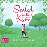Sealed with a Kiss | Rachael Lucas