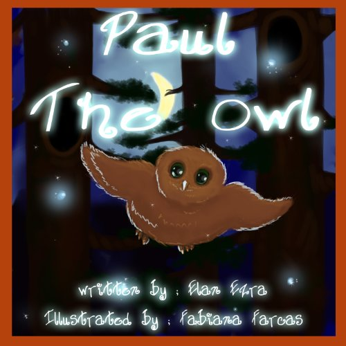 Free Kindle Book : childrens book: Paul the owl (Kids 3-8 story Book 11)