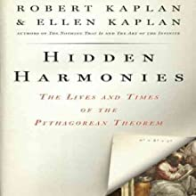 Hidden Harmonies: The Lives and Times of the Pythagorean Theorem (       UNABRIDGED) by Robert Kaplan, Ellen Kaplan Narrated by Piers Gibbon