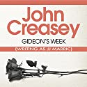 Gideon's Week: Gideon of Scotland Yard Audiobook by John Creasey (JJ Marric) Narrated by Christopher Scott