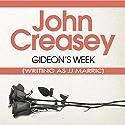 Gideon's Week: Gideon of Scotland Yard Audiobook by John Creasey (JJ Marric) Narrated by Christopher Scott