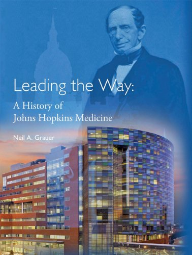 Leading the Way: A History of Johns Hopkins Medicine