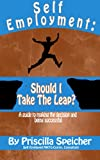 img - for Self Employment: Should I Take The Leap?: A guide to making the self-employment decision and being successful. book / textbook / text book
