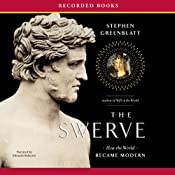 The Swerve: How the World Became Modern | [Stephen Greenblatt]