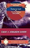 STORYTELLER- KRAKEN DAWN- A SHORT STORY: The Crime Fighter Case Files (The Secret Vault of the Mysterious Storyteller Book 1)