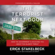 The Terrorist Next Door: How the Government Is Deceiving You about the Islamist Threat | [Erick Stakelbeck]