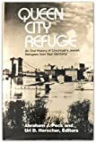 img - for Queen City Refuge: An Oral History of Cincinnati's Jewish Refugees from Nazi Germany book / textbook / text book